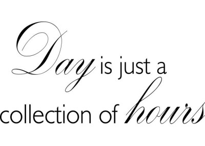 Day is just a collection of hours 186