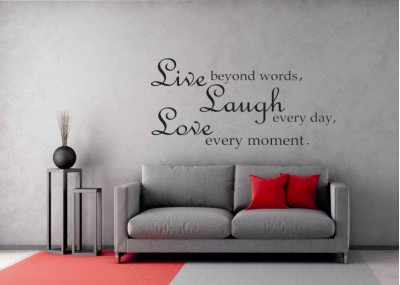 Live Beyond Words Laugh Every Day Love Every Moment  3