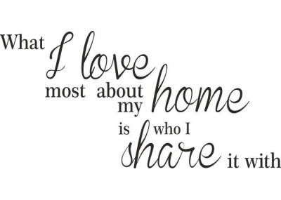 What i love most about my home is who i share it with 160