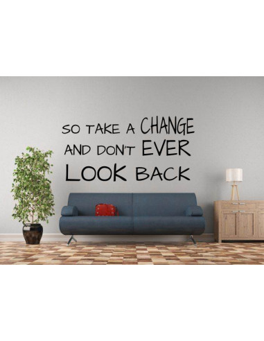 So take a change and don't ever look back 184
