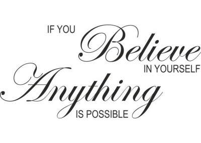 If You Believe In Yourself Anything Is Possible 1