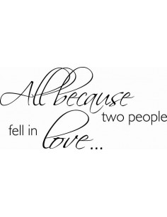 All because two people fell in love 232