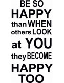 Naklejka na ścianę Be so happy that when others look at you they become happy too 271