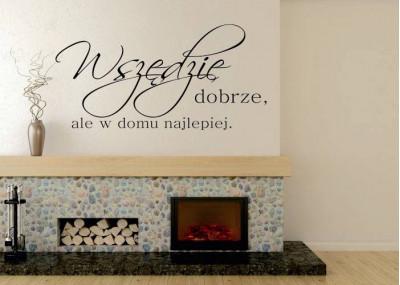 Naklejka na ścianę Wszędzie dobrze ale w domu najlepiej 272