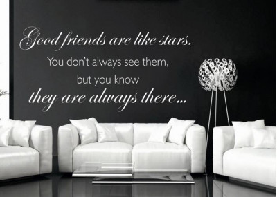 Naklejka na ścianę Good friends  are like stars. You don't always see them, but you know they are always there  273