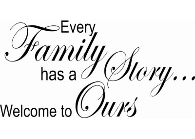 Every Family has a story Welcome to Ours 278