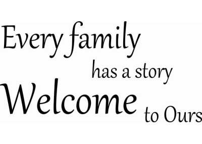 Every family has a story welcome to ours 300
