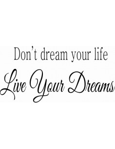 Don't dream your life live your dreams 306