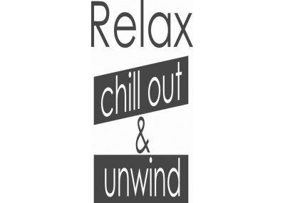 Relax chill out & unwind 332