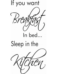If you want breakfast in bed Sleep in the kitchen 368