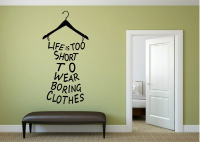 Life is too short to wear boring clothes 370