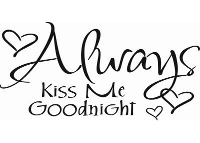Always kiss me goodnight 371