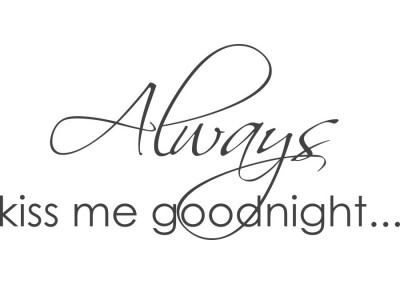 napisy na ścianę Always kiss me goodnight 10