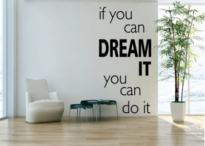 napis na ścianę If you can dream it you can do it 409