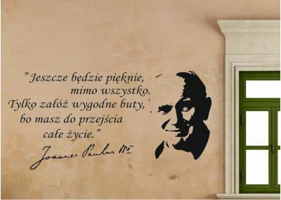 cytat napis Jan Paweł ll Jeszcze będzie pięknie