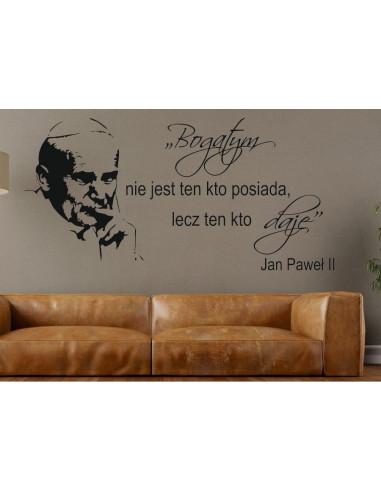 naklejki na ścianę  Jana Pawla ll Bogatym nie jest ten co posiada