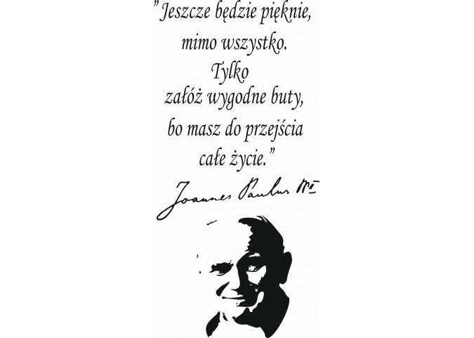Cytat Na ścianę Jan Paweł Ll Jeszcze Będzie Pięknie 420 Mocnaklejek