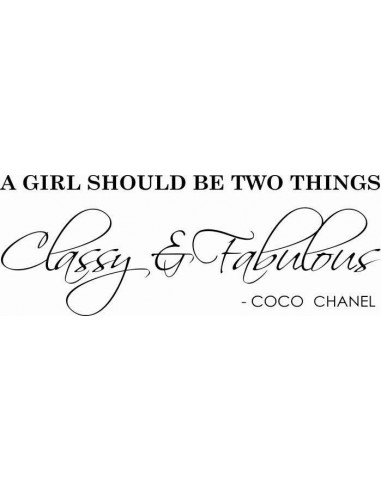A girl should be two things classy & fabulous - coco chanel 78