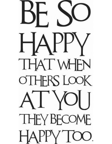 Be so happy that when others look at you they become happy too 92