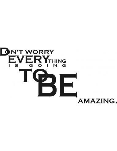 napis na ścianę Don't worry everything is going to be amazing 5