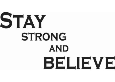 Stay strong and believe 105