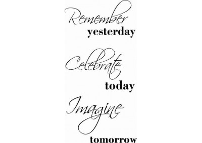 Remember  yesterday, celebrate today, imagine tomorrow 153